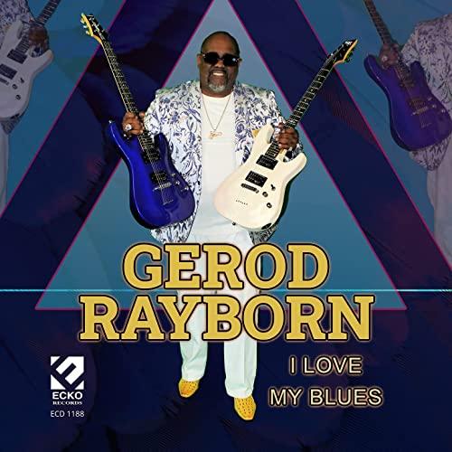 Gerod Rayborn - I Love My Blues (2021)