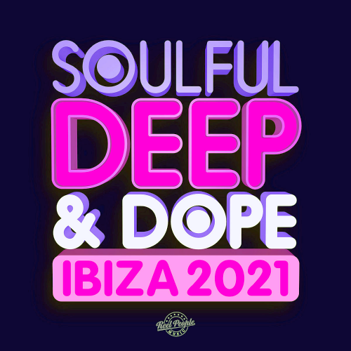 Soulful Deep & Dope Ibiza (2021)