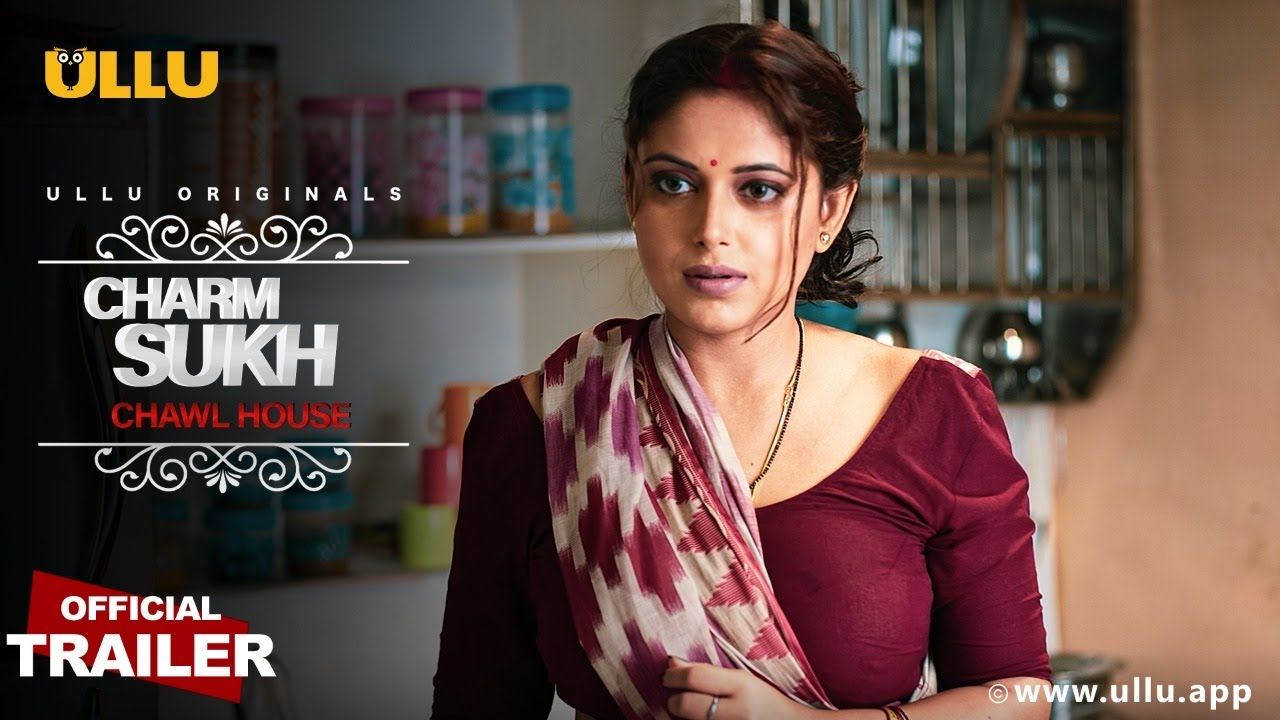 Chawl House (Charmsukh) 2021 Ullu Official Trailer 1080p HDRip 50MB Dwonload