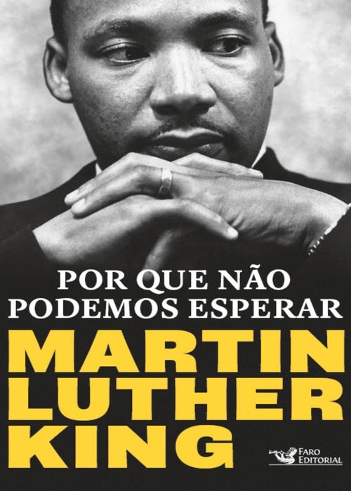 Resenha #336 Por que não podemos esperar – Martin Luther King @FARO EDITORIAL