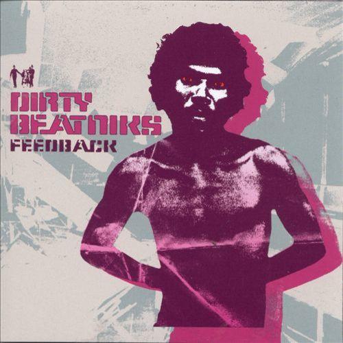 Dirty Beatniks - Feedback 2000