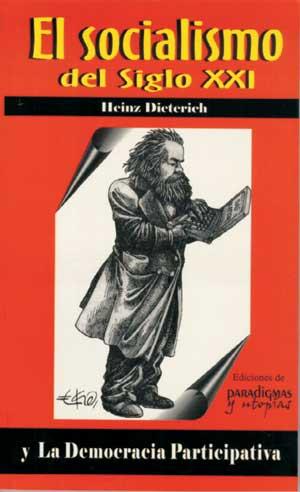 El Socialismo del Siglo XXI - Heinz Dieterich Steffan - formato pdf El-Socialismo-Del-Siglo-21-Heinz-Dieterich-Stefan
