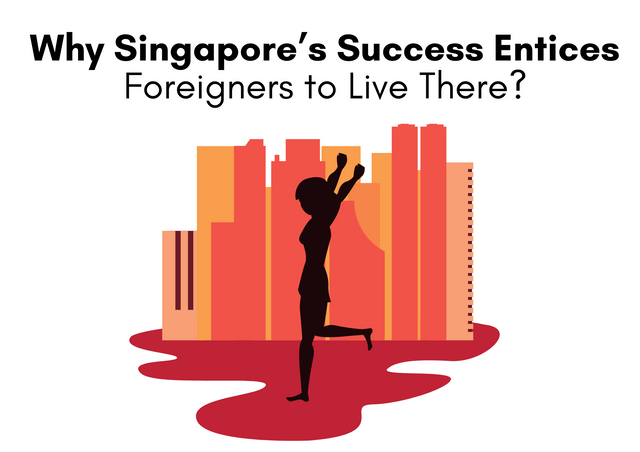 Why-Singapore-s-Success-Entices-Foreigners-to-Live-There