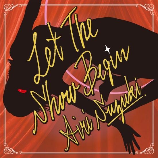 [Single] Airi Suzuki – Let The Show Begin