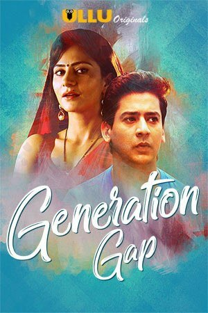 18+ Generation Gap (2020) Hindi Web Series 720p HDRip 700MB Download