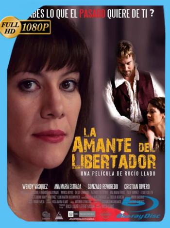 La Amante del Libertador (2014) HDTV [1080p] Latino [GoogleDrive]