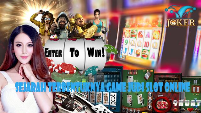 Sejarah-Terbentuknya-Game-Judi-Slot-Online