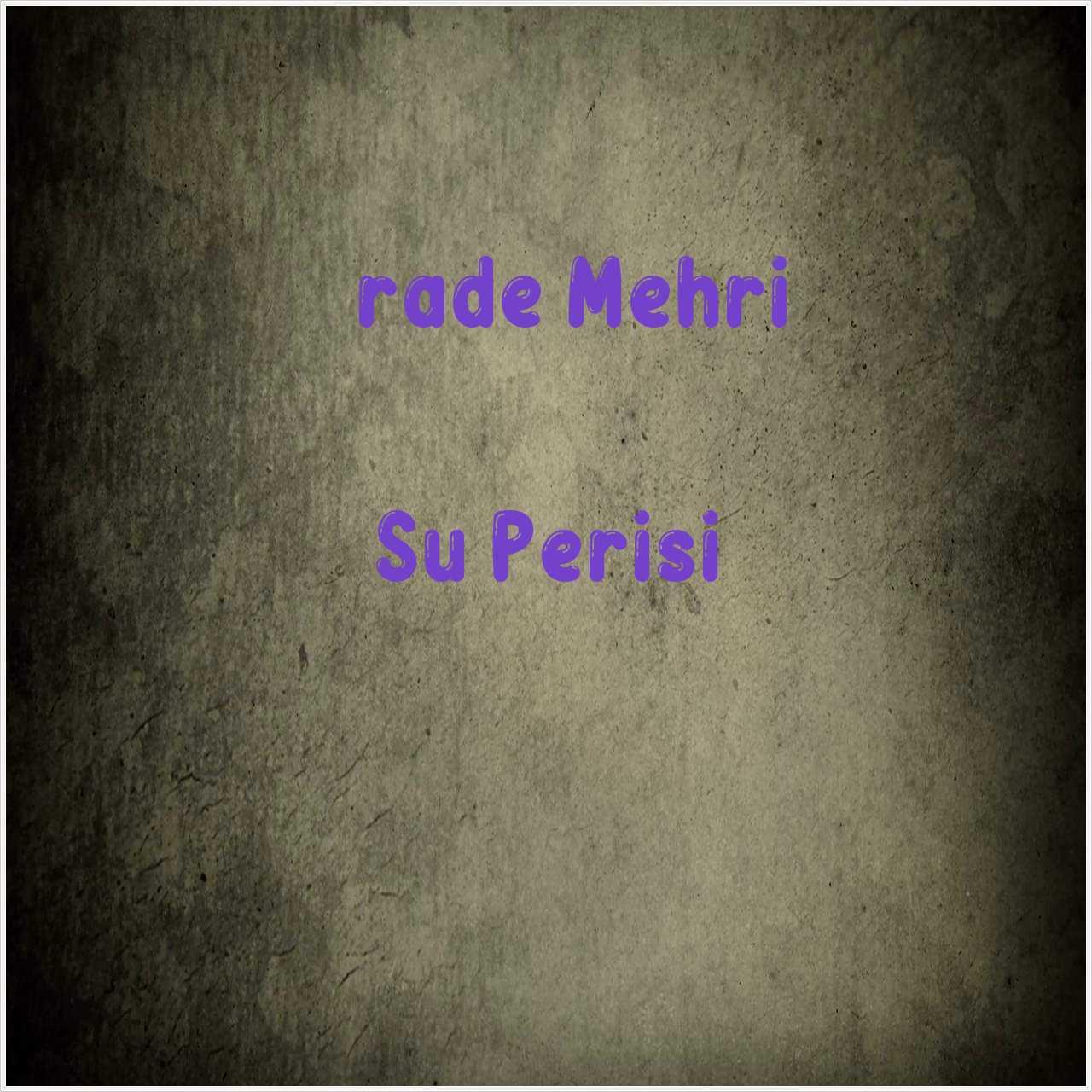 دانلود آهنگ جدید İrade Mehri به نام Su Perisi