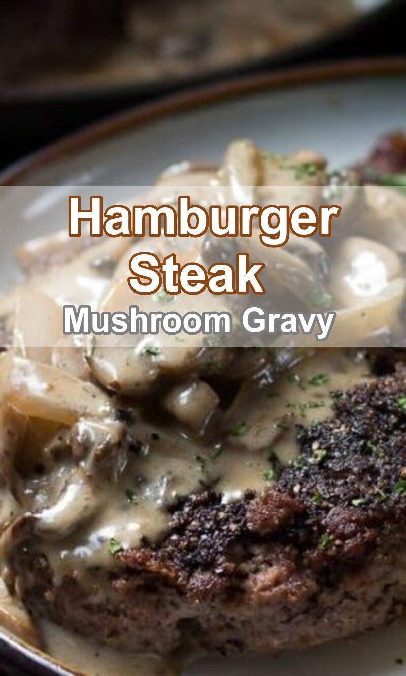 Hamburger Steak And Gravy Recipe (With Mushroom Gravy)