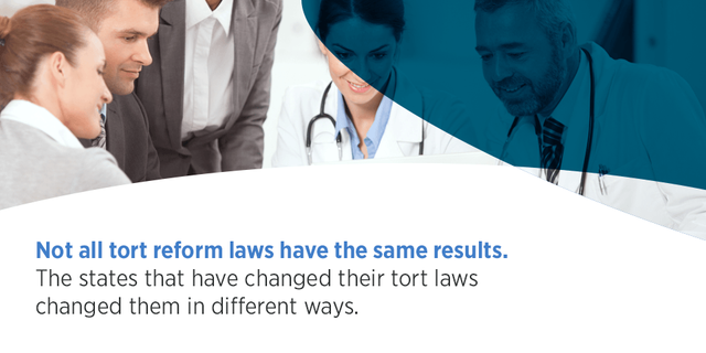 Not all tort reform laws have the same results. The states that have changed their tort laws changed them in different ways.