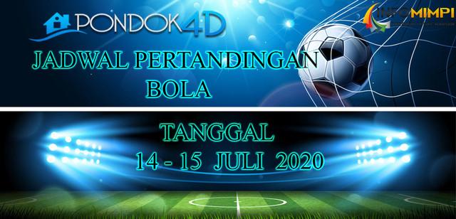 JADWAL PERTANDINGAN BOLA 14-15 JULI 2020