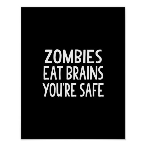 zombies-eat-brains-youre-safe-rd3a1108dde4146f7b16416d21fa94a86-wvw-8byvr-512