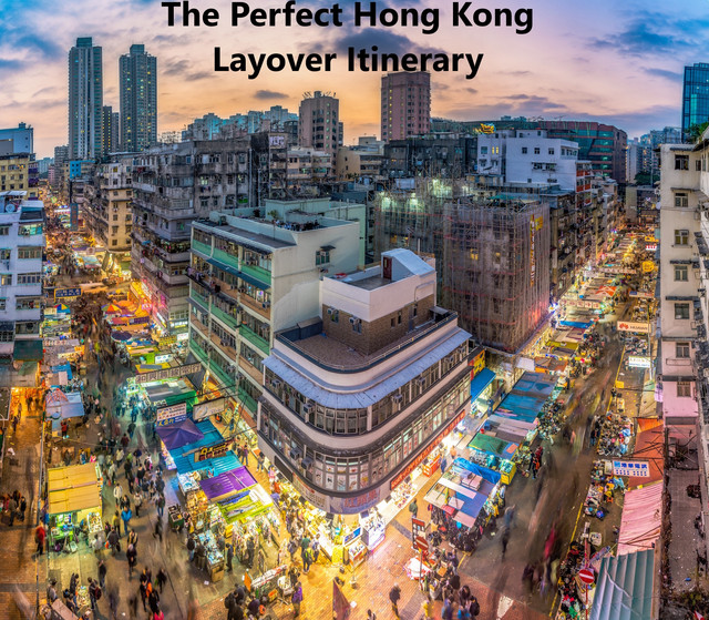 The Perfect Hong Kong Layover Itinerary