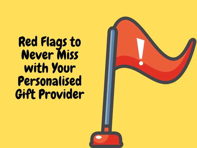 Red-Flags-to-Never-Miss-with-Your-Personalised-Gift-Provider