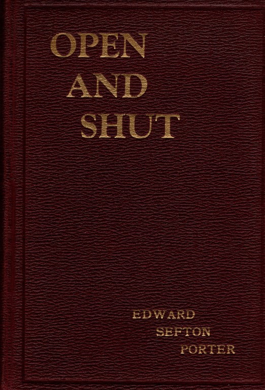 Open and Shut, Edward Sefton Porter