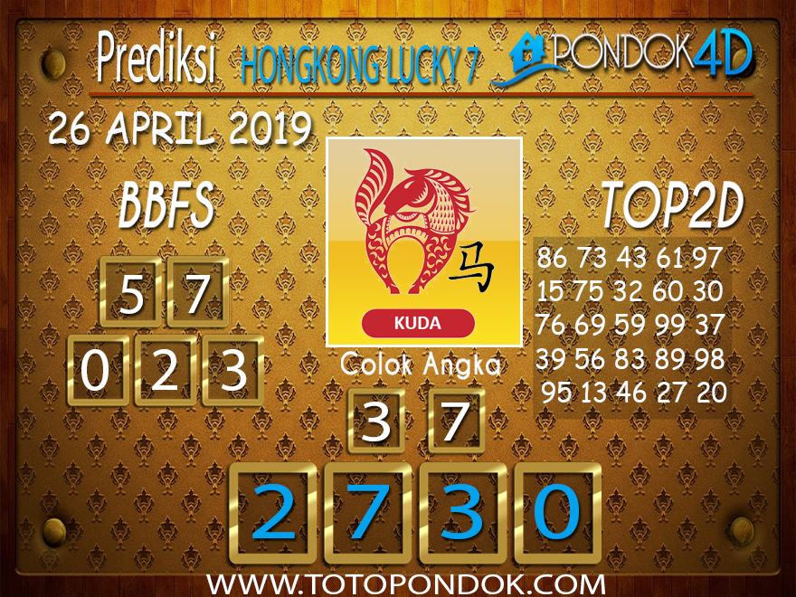Prediksi Togel HONGKONG LUCKY 7 PONDOK4D 26 APRIL 2019