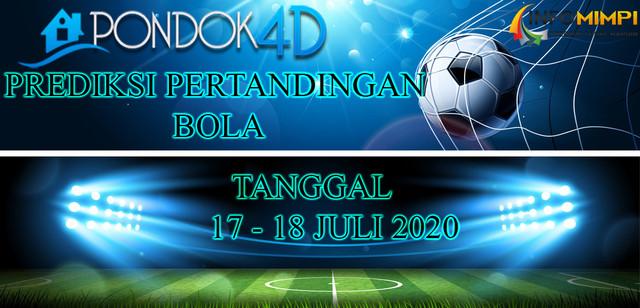 PREDIKSI PERTANDINGAN BOLA 17 – 18 JULI 2020