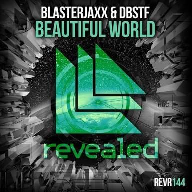Image of Blasterjaxx & DBSTF - Beatiful World ( Ft. Ryder )