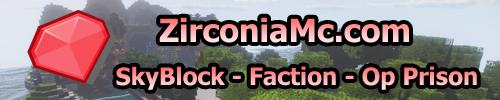 Serveur Minecraft ♠ ZirconiaMc.com ♠ - Network Minecraft ♠