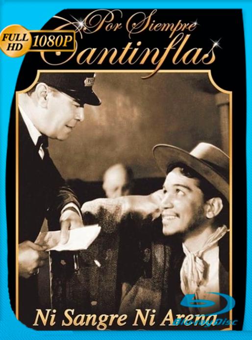 Cantinflas Ni sangre, ni arena (1941) WEB-DLRip 1080p OROCHIMARU69