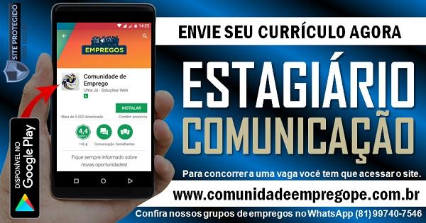 ESTAGIÁRIO EM COMUNICAÇÃO, 04 VAGAS PARA EMPRESA DE CONSTRUÇÃO EM PAULISTA