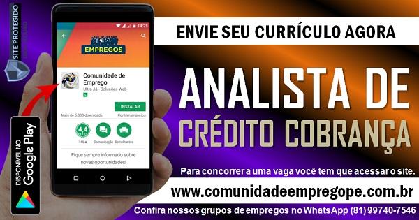ANALISTA DE CRÉDITO E COBRANÇA JÚNIOR COM SALÁRIO DE R$ 2100,00 NO RECIFE