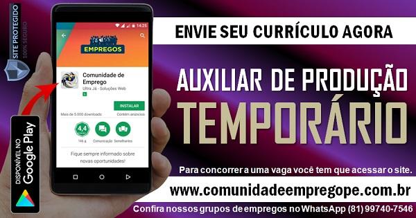 AUXILIAR DE PRODUÇÃO PARA SERVIÇOS TEMPORÁRIO NO BAIRRO DA VÁRZEA