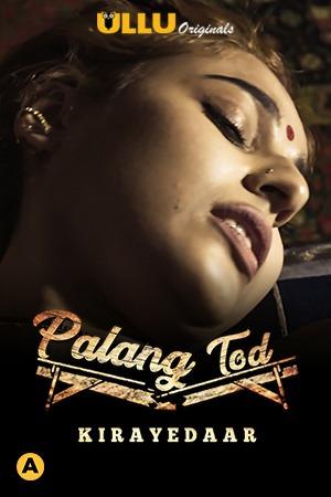 18+ Palang Tod (Kirayedaar) 2021 S01 Hindi Ullu Originals Web Series 1080p HDRip 330MB Download