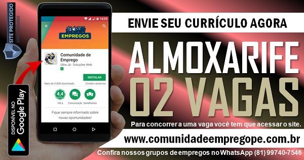 ALMOXARIFE, 02 VAGAS COM SALÁRIO DE R$ 1205,00 PARA EMPRESA DE COMÉRCIO