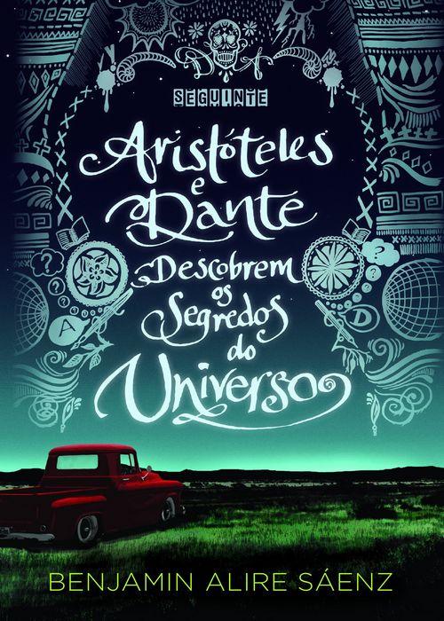 Resenha #317 Aristóteles e Dante descobrem os segredos do universo – Benjamin Alire Sáenz