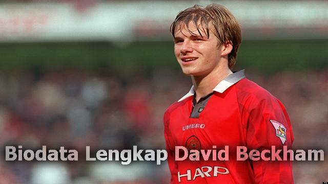 Biodata Lengkap David Beckham