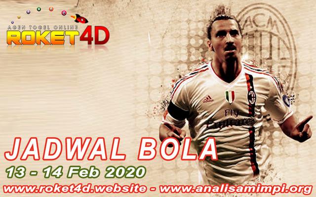 JADWAL BOLA ROKET4D TANGGAL 13 – 14 FEB 2020