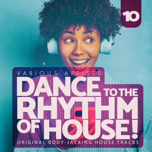 Dance To The Rhythm of House! Vol. 10 (2021)