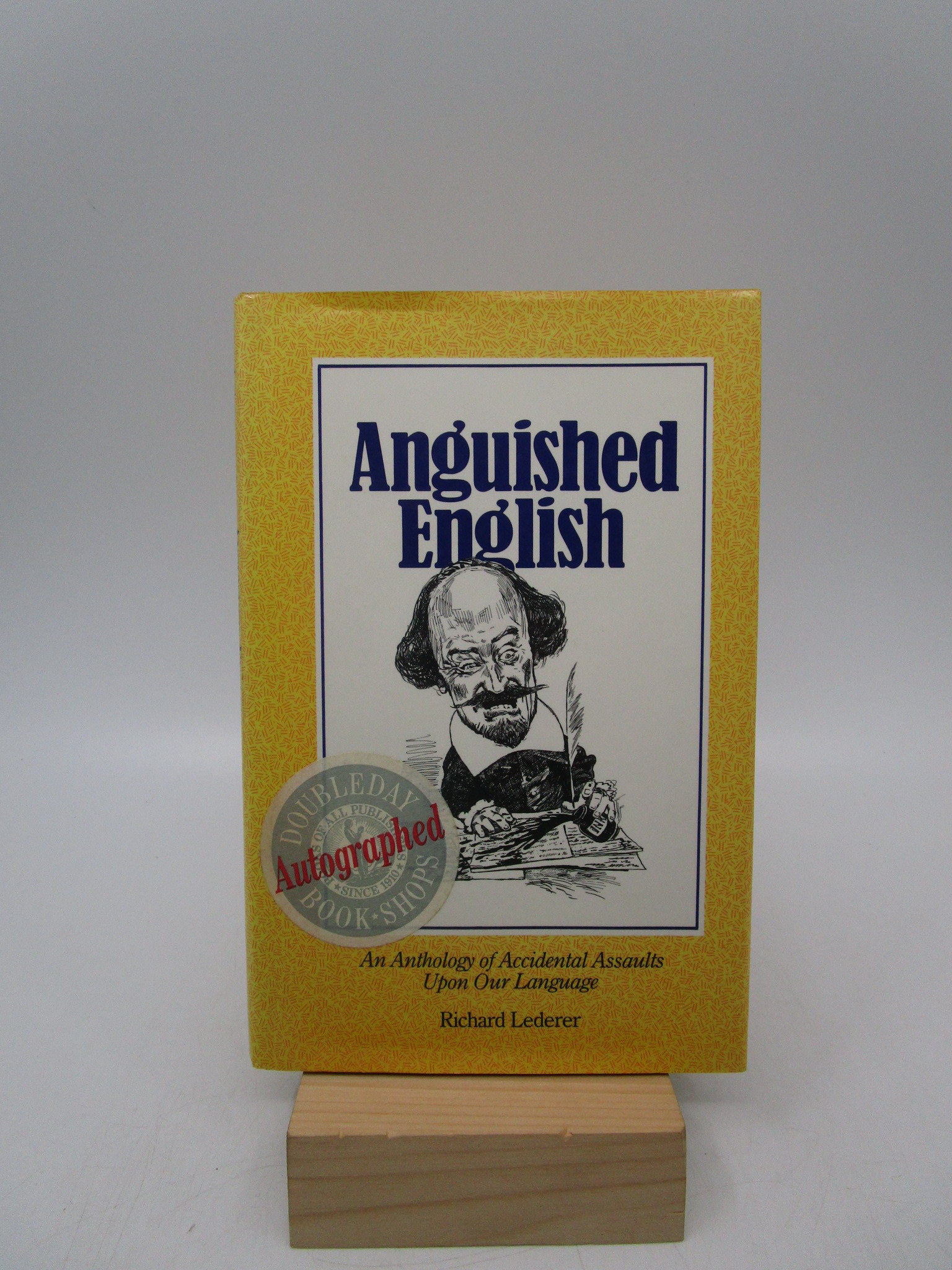 Image for Anguished English: An Anthology of Accidental Assaults upon Our Language (SIGNED)