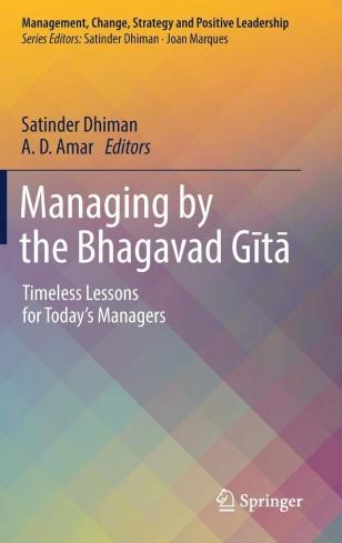 Обложка книги Satinder Dhiman, A. D. Amar - Managing by the Bhagavad Gītā: Timeless Lessons for Today's Managers/ Управление Бхагавад Гитой: вечные уроки для сегодняшних [2019, EPUB, ENG]