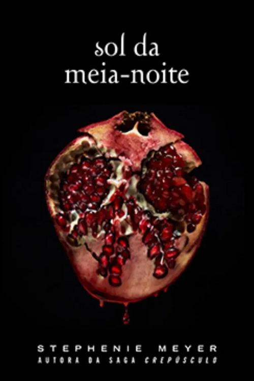 Resenha # Sol da Meia-Noite – Stephanie Meyer @intrinseca