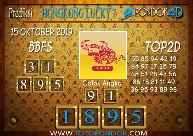 Prediksi Togel HONGKONG LUCKY 7 PONDOK4D 15 OKTOBER 2019