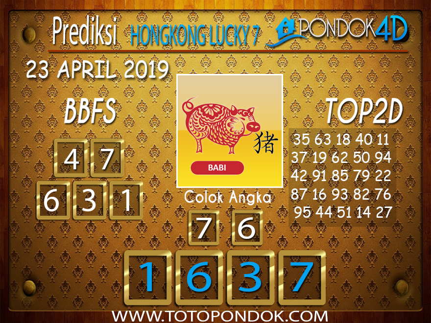 Prediksi Togel HONGKONG LUCKY 7 PONDOK4D 23 APRIL 2019