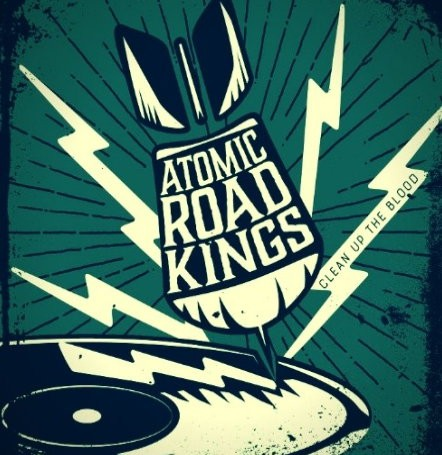 Atomic-Road-Kings-Clean-Up-The-Blood