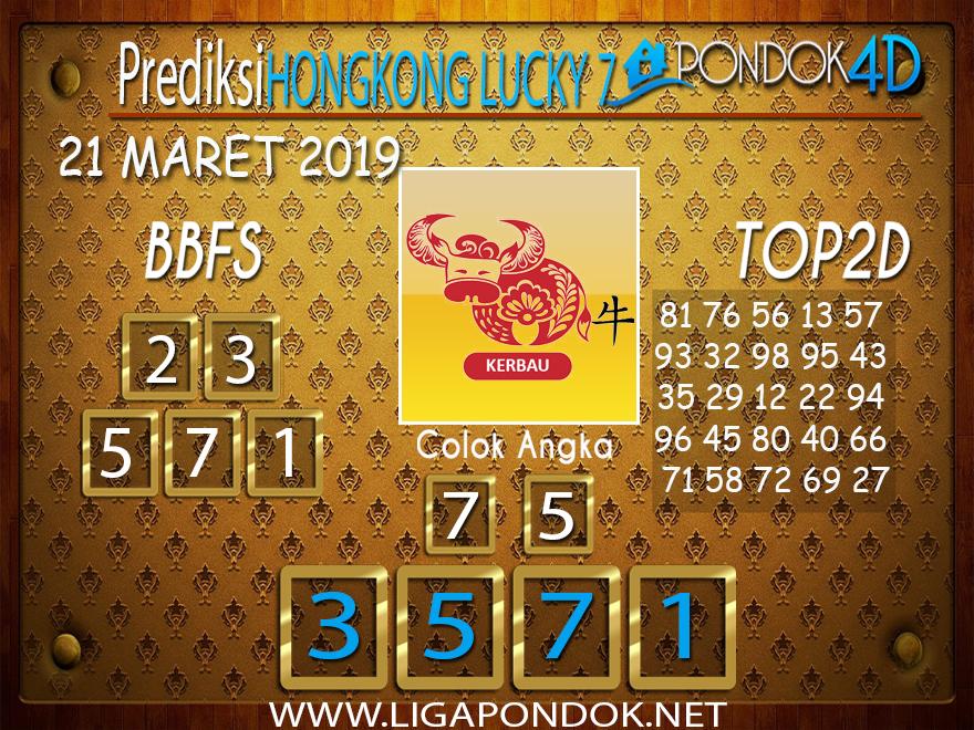 Prediksi Togel HONGKONG LUCKY 7  PONDOK4D 21 MARET 2019