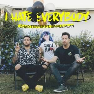 Chad Tepper - I Hate Everybody (feat. Simple Plan) (Single) (2021)
