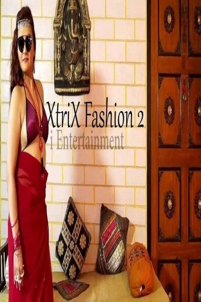 18+ Xtri X Fashion 2 (2021) Hindi Originals Hot Video 720p HDRip 150MB Download