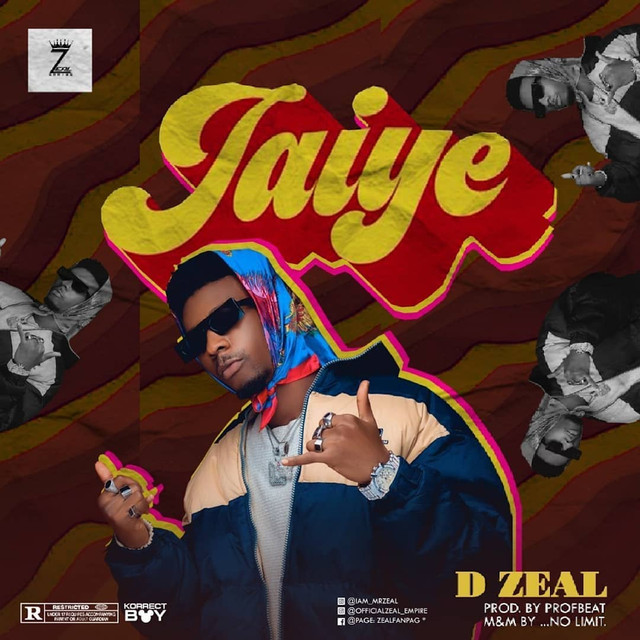 D Zeal – Jaiye (Prod. By Prof Beatz)