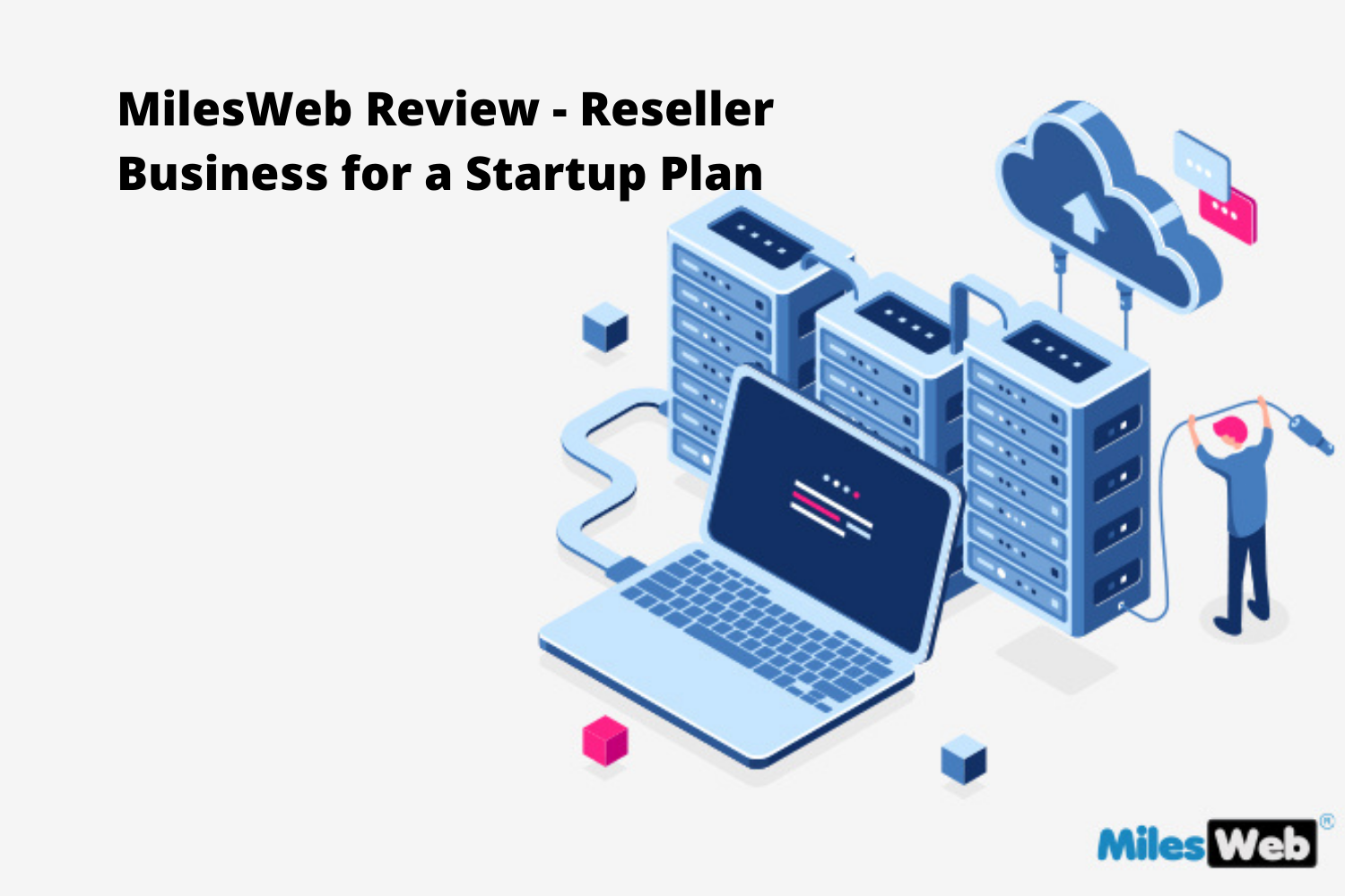 MilesWeb Review – Reseller Business for a Startup Plan