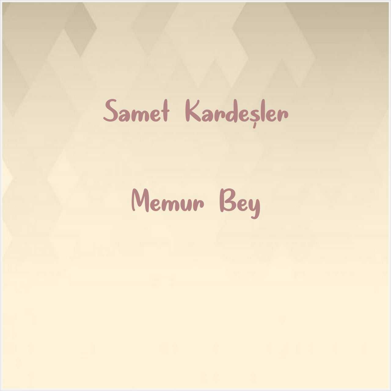 دانلود آهنگ جدید Samet Kardeşler به نام Memur Bey