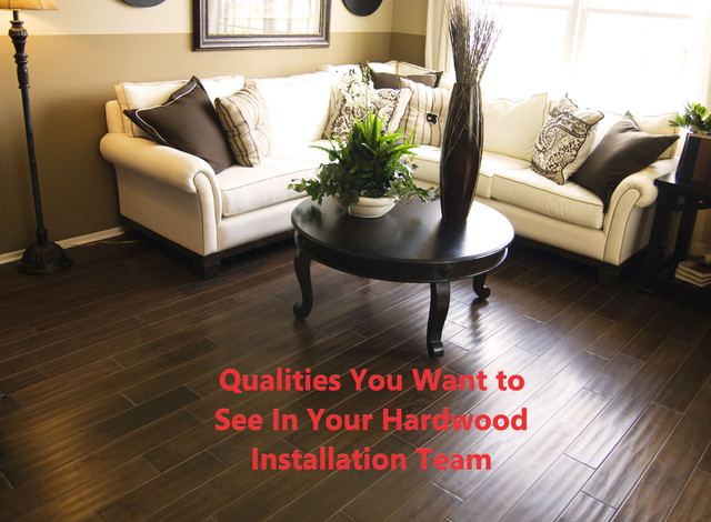 Qualities You Want to See In Your Hardwood Installation Team