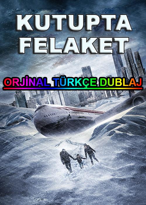 Kutupta Felaket | Arctic Apocalypse | 2019 | WEB-DL | XviD | Türkçe Dublaj | m720p - m1080p | WEB-DL | Dual | TR-EN | Tek Link