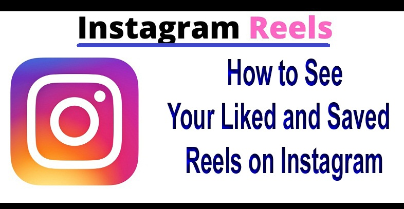 how-to-see-your-liked-reels-on-instagram