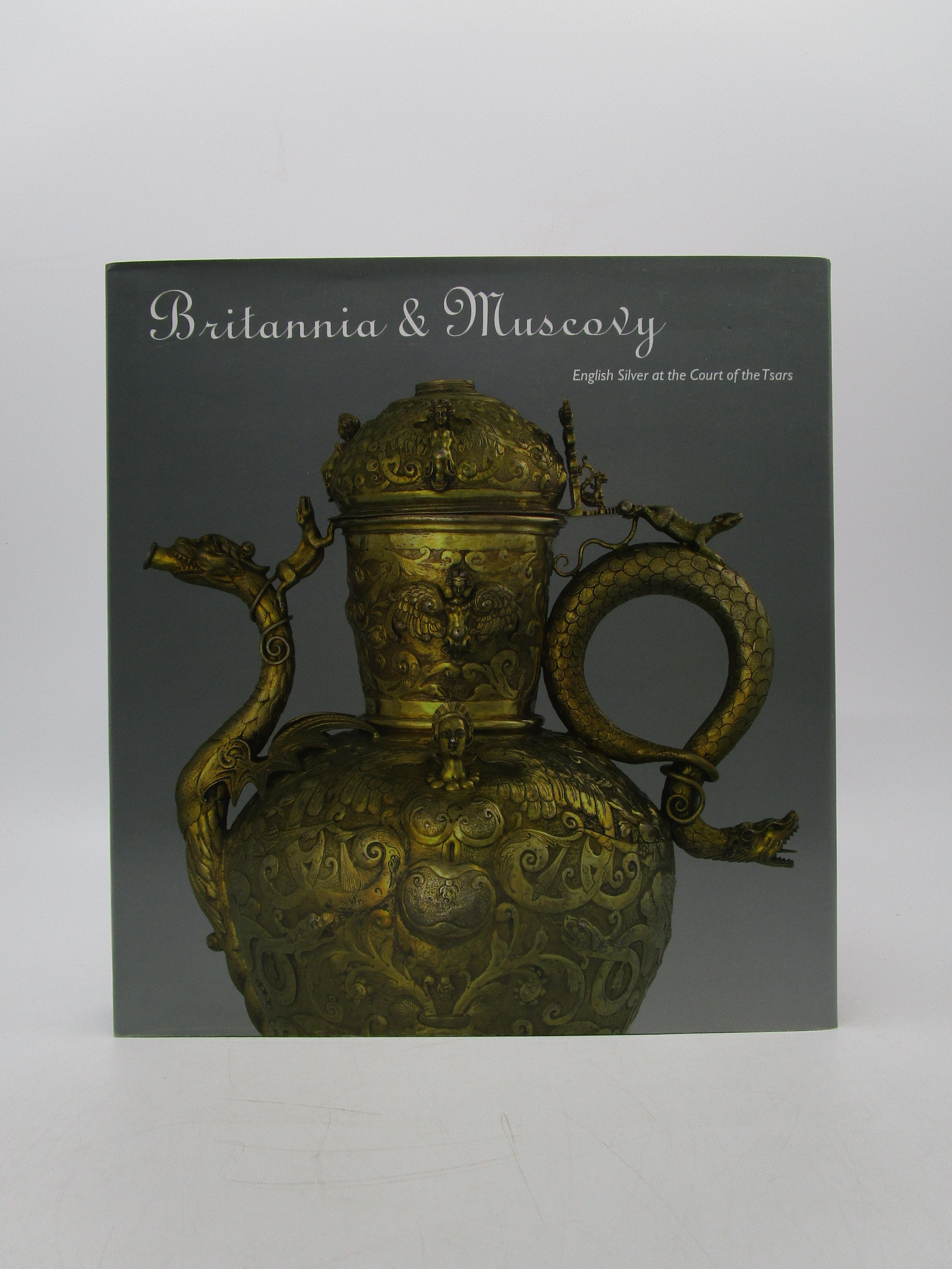 Image for Britannia & Muscovy: English Silver at the Court of the Tsars (First Edition)
