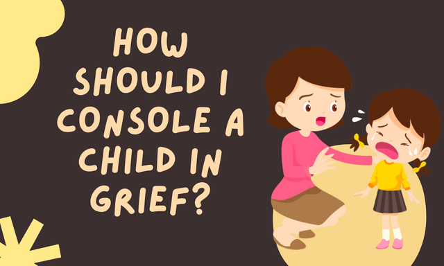HOW-SHOULD-I-CONSOLE-A-CHILD-IN-GRIEF